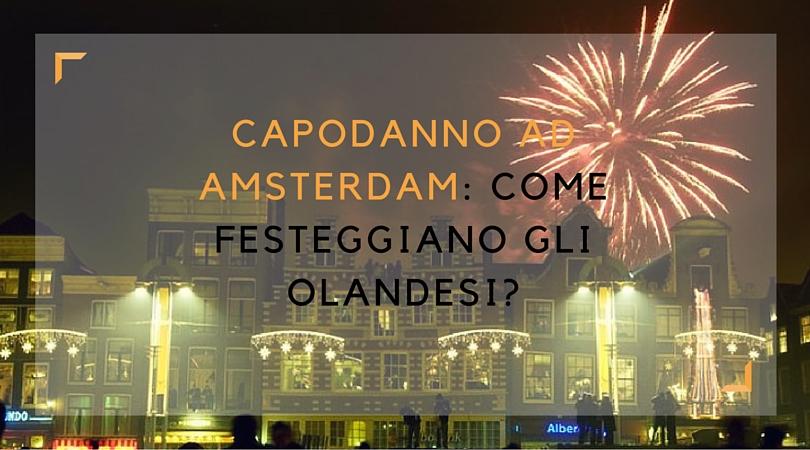 Capodanno ad amsterdam come festeggiano gli olandesi for Amsterdam capodanno offerte