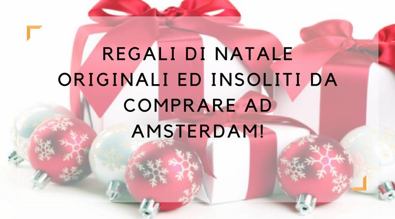 Regali Di Natale Originali Ed Economici.Regali Di Natale Originali Ed Insoliti Da Comprare Ad Amsterdam