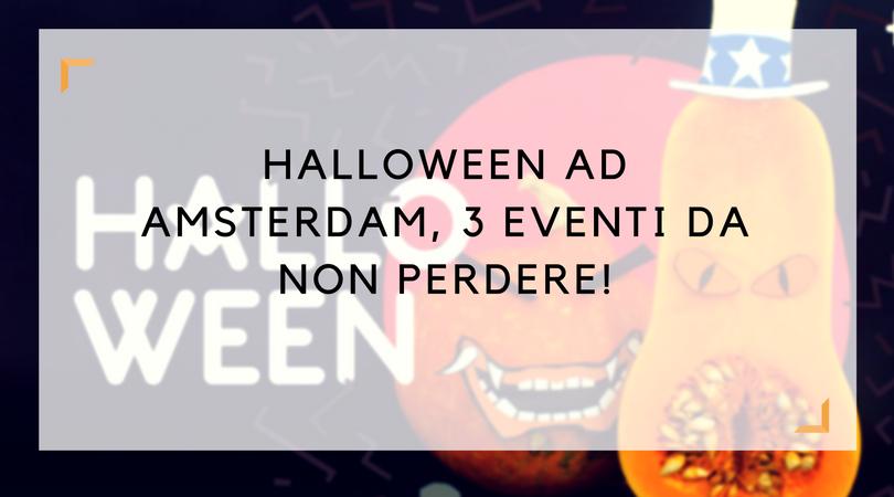 Perche Non Festeggiare Halloween.Halloween Ad Amsterdam 3 Eventi Da Non Perdere