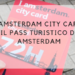 iamsterdam city card - il pass turistico di amsterdam